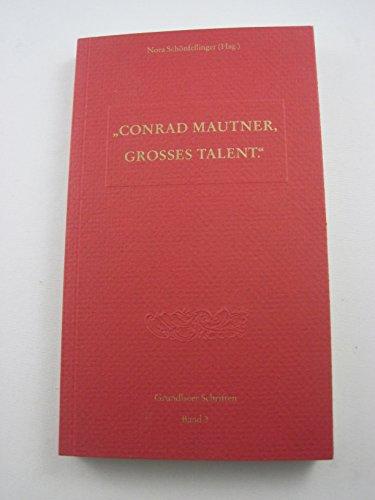 Conrad Mautner - Grosses Talent: Ein Wiener: Wolsey-Mautner, Anna, Haid,