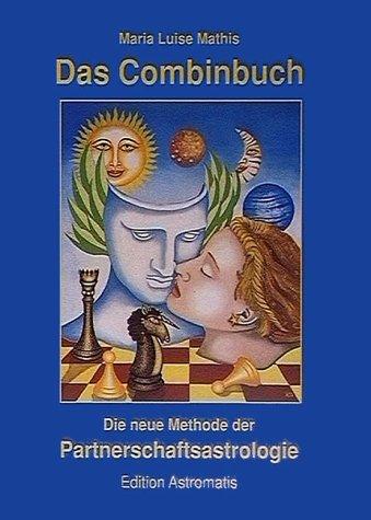 9783950076103: Das Combinbuch. Die neue Methode der Partnerschaftsastrologie