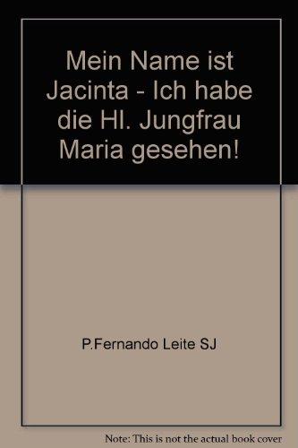 Mein Name ist Jacinta - Ich habe: P.Fernando Leite SJ