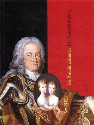 9783950101201: Die Porträtminiaturen des Hauses Habsburg