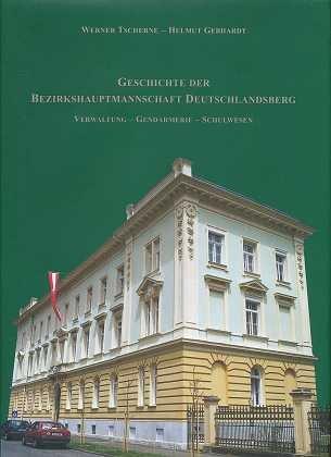 9783950116526: Geschichte der Bezirkshauptmannschaft Deutschlandsberg: Verwaltung - Gendarmerie - Schulwesen : Festschrift aus Anlass des Jubiläums