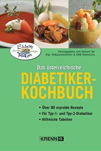 9783950131666: Das österreichische Diabetiker-Kochbuch: Ãœber 80 erprobte Rezepte. Für Typ-1- und Typ-2 - Diabetiker. Hilfreiche Tabellen