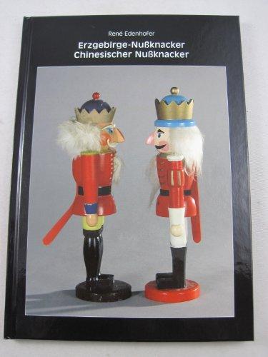 9783950146028: Erzgebirge-Nussknacker - Chinesische Nussknacker