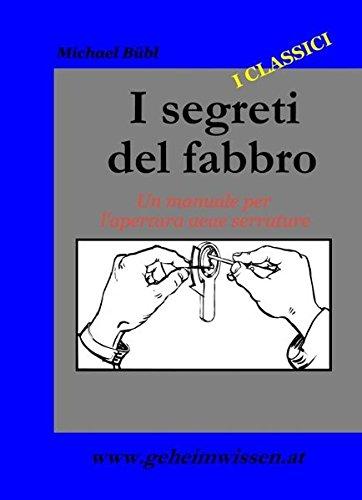 9783950171914: I segreti del fabbro: Un manuale per lapertura delle serrature (Livre en allemand)