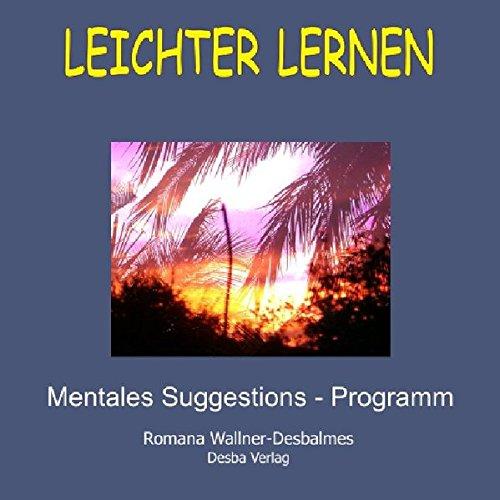 9783950188318: Leichter Lernen. Mentales Suggestions-Programm mit hypnotischer Wirkung: Die effektive Lernunterst�tzung f�r Jugendliche