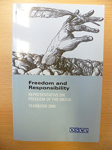 9783950195507: Freedom and Responsibility Number 7: OSCE Representative on Freedom of the Media Yearbook 2005 (Livre en allemand)