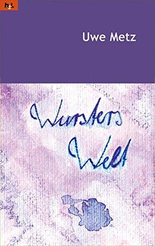 9783950196184: Wursters Welt: Auf der Schwelle des Lebens