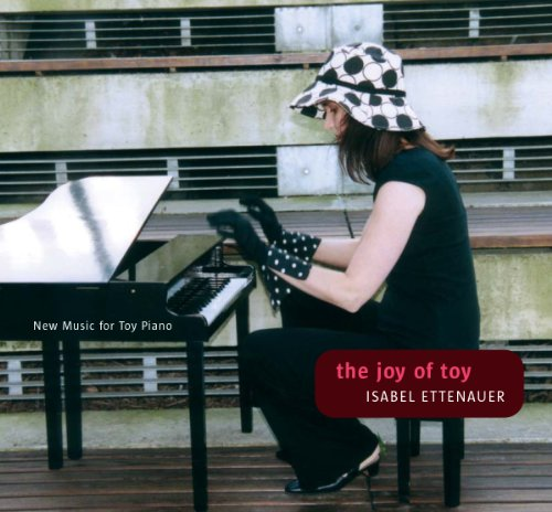 9783950208900: the joy of toy - New Music for Toy Piano
