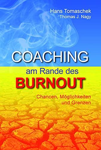 9783950216455: Coaching am Rande des Burnout: Chancen, Möglichkeiten und Grenzen