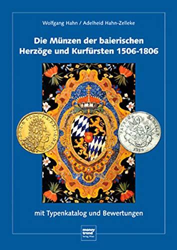9783950226836: Die Münzen der baierischen Herzöge und Kurfürsten 1506-1806