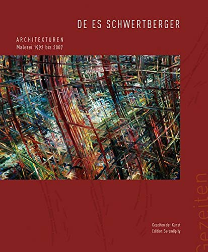 9783950227260: De Es Schwertberger: Architexturen: Malerei 1992 bis 2007