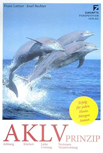 9783950228304: AKLV-Prinzip: Erfolg für jeden - heute - morgen - immer (Livre en allemand)