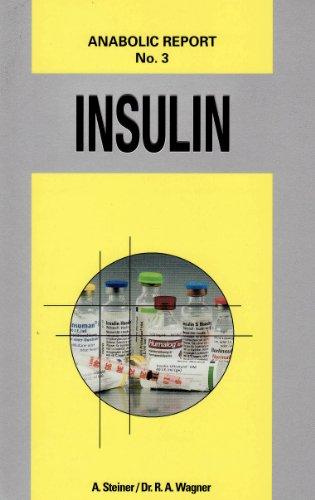 9783950230154: Insulin: Anabolic Report No. 3 - Aufkl�rungsbrosch�re �ber die Gefahren der exogenen Insulinzufuhr