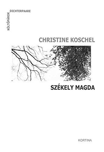 9783950231519: Dichterpaare - Költõpárok: Christine Koschel - Székely Magda: Zweisprachige Gedichte /Versek két Nyelven. Mit Audio-CD (Mit der Stimme der Autoren)
