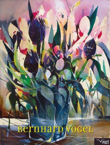 Bernhard Vogel. Flowers & Stilllifes. Watercolours.: Verlag Pict (Hg.);