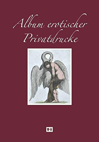 9783950268874: Album erotischer Privatdrucke: Reprint von Privatdrucken Cary von Karwaths