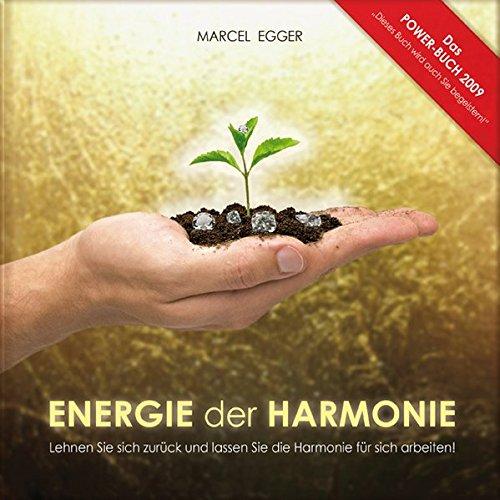 9783950271201: Energie der Harmonie: Lehnen Sie sich zurück und lassen Sie die Harmonie für sich arbeiten!