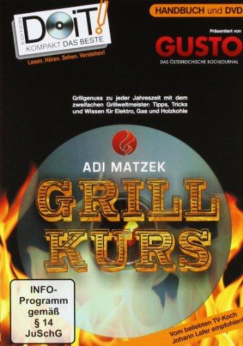 Grillkurs - Handbuch und DVD: Der Grillkurs: Adi Matzek