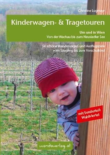 9783950290813: Kinderwagen - Wanderungen um und in Wien: Von der Wachau bis zum Neusiedler See. Sonderteil Waldviertel. Zusätzlich: Wanderwert für Kinder von 2 - 3 bzw. 4 - 6 Jahren