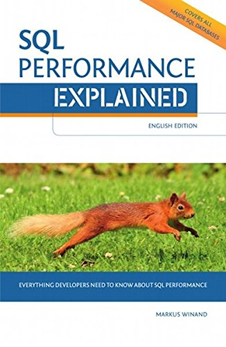 9783950307825: SQL Performance Explained Everything Developers Need to Know about SQL Performance