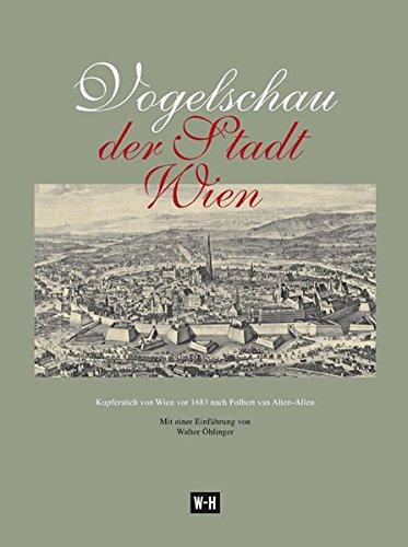 9783950315158: Vogelschau der Stadt Wien: Kupferstich von Wien vor 1683 nach Folbert van Alten-Allen. Reprint des Originals, Amsterdam 1686. Mit 8-seitigem Begleitheft