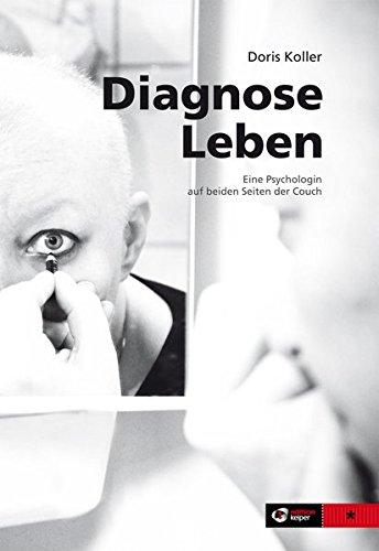 9783950318401: Diagnose Leben: Eine Psychologin auf beiden Seiten der Couch