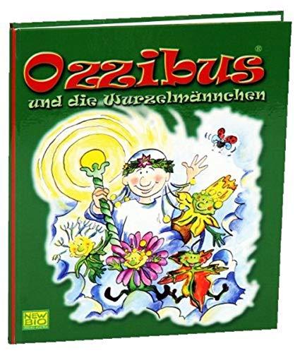 9783950321722: Ozzibus und die Wurzelmännchen: ... bewegende Märchen, die ganz bestimmt auch in unseren Herzen etwas bewegen
