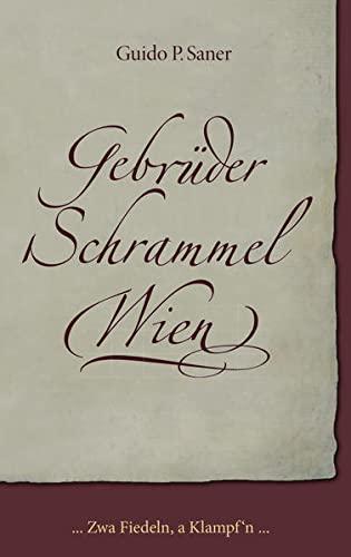 9783950329544: Gebrüder Schrammel Wien: ... Zwa Fiedeln, a Klampf'n ...