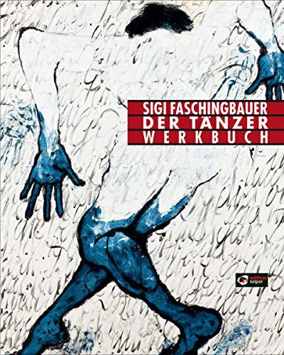 Der Tänzer. Werkbuch: Sigi Faschingbauer