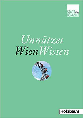 Unnützes WienWissen: Holzbaum Verlag