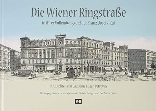 Die Wiener Ringstraße in ihrer Vollendung und: Öhlinger, Walter und