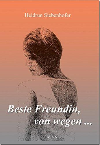 9783950378702: Beste Freundin, von wegen ...