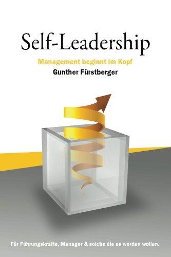 Self-Leadership: Management beginnt im Kopf: Gunther F�rstberger