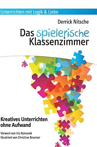 9783950388329: Das spielerische Klassenzimmer: 150 Spiele für kreativen Unterricht ohne Aufwand