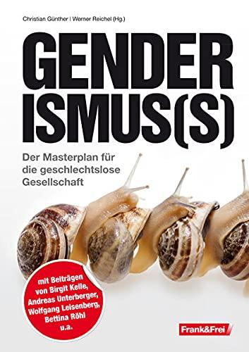 9783950408102: Genderismus(s): Der Masterplan für die geschlechtslose Gesellschaft