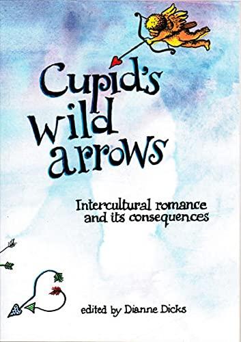 Cupid's wild arrows.: Dicks, Dianne.