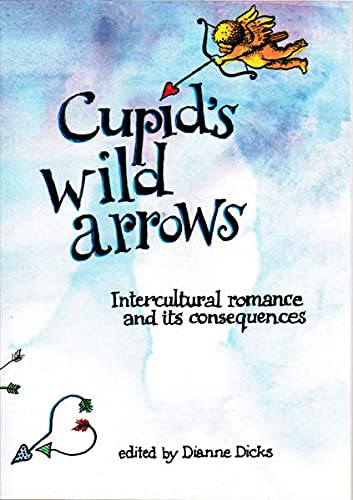 9783952000229: Cupid's Wild Arrows, Intercultural Romance and its Consequences