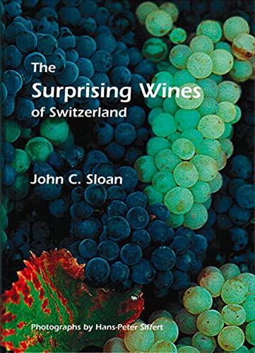 9783952000267: The Surprising Wines of Switzerland