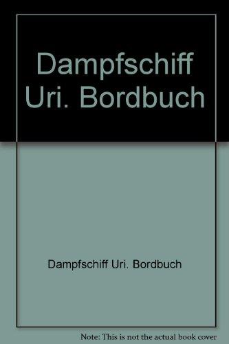 Dampfschiff Uri. Bordbuch: Gwerder, Josef