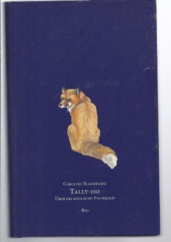 9783952005927: Tally Ho: Über Die Englische Fuchsjagd