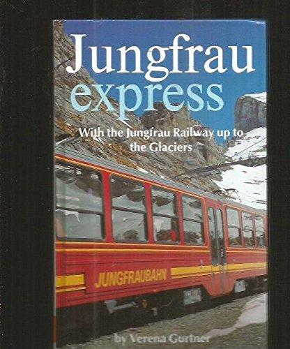 Jungfrau Express - With the Jungfrau Railway: Verena Gurtner
