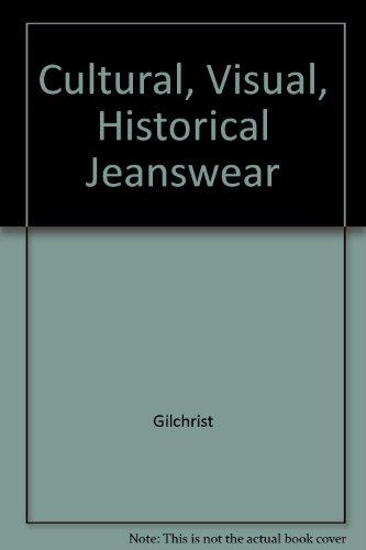 Cultural, Visual, Historical Jeanswear: Gilchrist, Manzotti