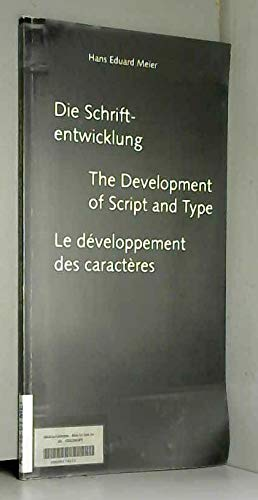 9783952064603: Die Schrift-entwicklung/ The Development of Script and Type/ Le developpement Des Caracteres