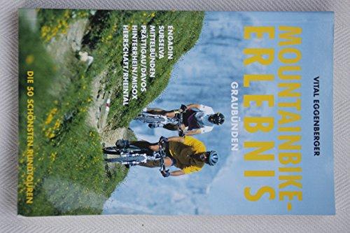 9783952079737: Mountainbike-Erlebnis Graubünden: Die 50 schönsten Rundtouren (Livre en allemand)