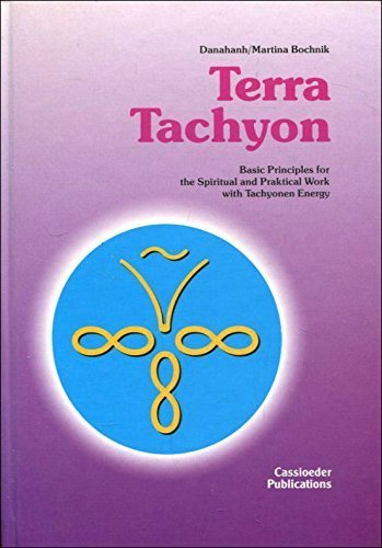 Terra Tachyon - Basic Principles for the Spiritual and Practical Work with Tachyon Energy: Bochnik,...