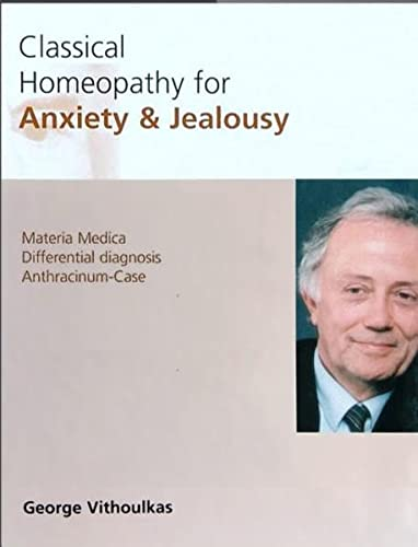 9783952100455: Classical Homeopathy for Anxiety and Jealousy