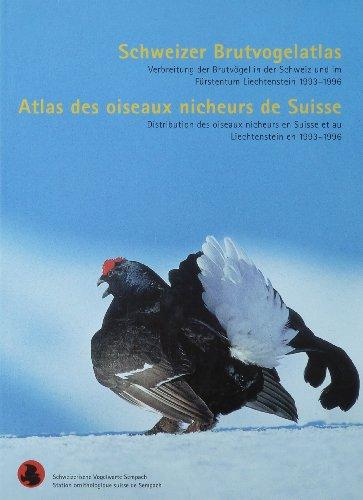 Schweizer Brutvogelatlas: Verbreitung der Brutvögel in der Schweiz und im Fürstentum ...