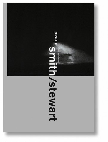 Smith / Stewart - ahead (English and German Edition) (3952122742) by Stephanie Smith; Edward Stewart; Ulrich Loock