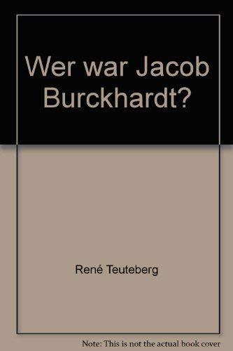 9783952124802: Wer war Jacob Burckhardt?