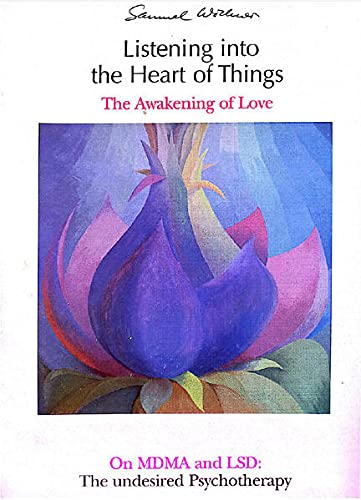 9783952125021: Listening to the heart of Things: The awakening of Love; On MDMA and LSD: The Undesired Psychotherapy